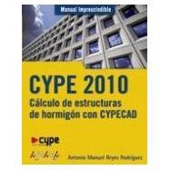 CYPE 2010: CALCULO DE ESTRUCTURAS DE HORMIGON CON CYPECAD