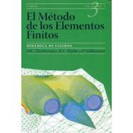 EL METODO DE LOS ELEMENTOS FINITOS. Volumen 3 - DINAMICA DE FLUIDOS