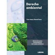 DERECHO AMBIENTAL. Serie de textos universitarios con casos prácticos