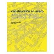 CONSTRUCCION EN ACERO. SISTEMAS ESTRUCTURALES Y CONSTRUCTIVOS EN EDIFICACION