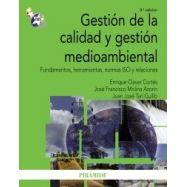 GESTION DE LA CALIDAD Y GESTION MEDIOAMBIENTAL. Fundamentos, Herramientas, Norma ISO y Relaciones