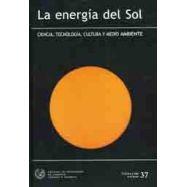 LA ENERGIA DEL SOL. CIENCIA, TECNOLOGIA Y MEDIO AMBIENTE