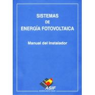 SISTEMAS DE ENERGIA SOLAR FOTOVOLTAICA. Manual del Instalador
