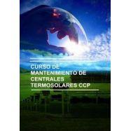 CURSO DE MANTENIMIENTO DE CENTRALES TERMOSOLARES CCP