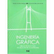 INGENIERIA GRAFICA. Dibujo Técnico para  Escuelas Técnicas Superiores