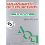 SOLDADURA DE LOS ACEROS.Aplicaciones, 5ª Edición