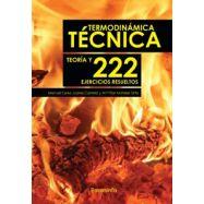 TERMODINAMICA TECNICA. Teoría y 222 Ejercicios Resueltos