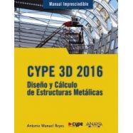 CYPE 3d 2016. Diseño y Cálculo de Estructuras Metálicas