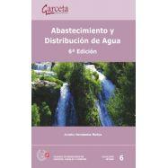 ABASTECIMIENTO Y DISTRIBUCION DE AGUA (6ª EDICION, ACTUALIZADA Y AMPLIADA)