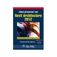 COMO PROYECTAR CON REVIT ARCHITECTURE 2012