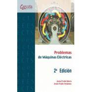 PROBLEMAS RESUELTOS DE MAQUINAS ELECTRICAS - 2ª Edición