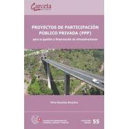 PROYECTOS DE PARTICIPACION PUBLICO PRIVADA (PPP) para la Gestión y Financiación de Infraestructuras