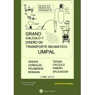 GRANO. Cáculo y Diseño de Transporte Neumático UMPAL (Icluye CD)