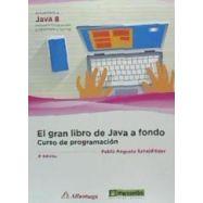 EL GRAN LIBRO DE JAVA A FONDO. Curso de Programación - 3ª Edición