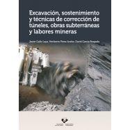 EXCAVACION, SOSTENIMIENTO Y TECNICAS DE CORRECCION  DE TUNELES, OBRAS SUBTERRANEAS Y LABORES MINERAS