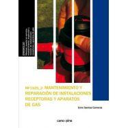 MANTENIMIENTO Y REPARACION DE INSTALACIONES RECEPTORAS Y APARATOS DE GAS (MF1525)