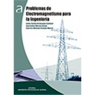 PROBLEMAS DE ELECTROMAGNETISMO PARA LA INGENIERIA