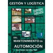 GESTION Y LOGISTICA DEL MANTENIMIENTO EN AUTOMOCION - 2ª Edición
