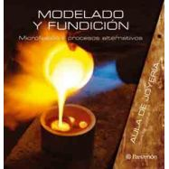 MODELADO Y FUNDICION. Microfusion y Procesos Alternativos
