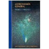 ASTRONOMIA GENERAL. Teoría y Práctica
