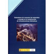 ESTANDARES DE CONSUMO DE MATERIALES Y ENERGIA EN LA CONSTRUCCION DE INFRAESTRUCTURAS HIDRAULICAS (M-102)