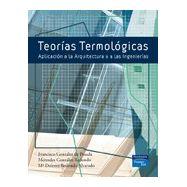 TEORIAS TERMOLOGICAS. Aplicación a la Arquitectura y a las Ingenierías