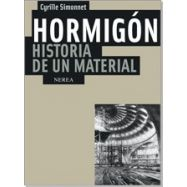 HORMIGON. HISTORIA DE UN MATERIAL
