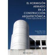 EL HORMIGON ARMADO EN LA CONSTRUCCION ARQUITECTONICA - 2ª Edición según la EHE-08 y el CTE