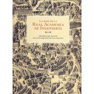 LA SEDE DELA REAL ACADEMIA DE LA INGENIERIA. Historia del Palacio de los MArqueses de Villafranca