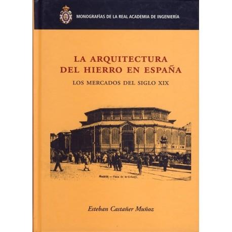 Libro la arquitectura del hierro en espa a los mercados for Libros sobre planos arquitectonicos
