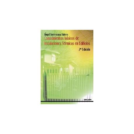 CONOCIMIENTOS BASICOS DE INSTALACIONES TERMICAS EN EDIFICIOS - 2ªnEdición