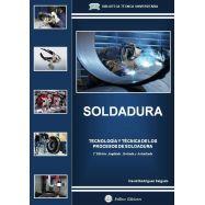 SOLDADURA. Tecnología y Técnica de los Procesos de Soldadura