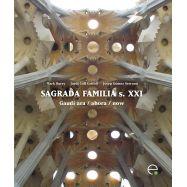SAGRADA FAMILIA S.XXI. Gaudí Ara; Ahora; Now