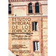 ESTUDIO INTEGRAL DE LOS EDIFICIOS. La lógica de su procedimiento