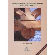 PROTECCION Y CONSERVACION DE LA MADERA- 2ª Edición