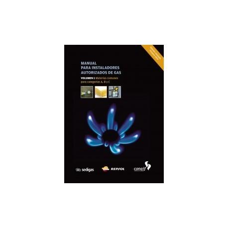 MANUAL PARA INSTALADORES AUTORIZADOS DE GAS- Volumen 1 MATERIAS COMUNES PARA CATERGORIAS A, B Y C - 3ª Edición