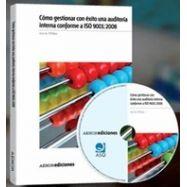 COMO GESTIONAR CON EXITO UNA AUDITORIA INTERNA CONFORME A ISO 9001:2008