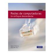 REDES DE COMPUTADORAS. Un enfoque descendente - 5ª Edición