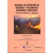 MANUAL DE EXTINCION DE GRANDES Y PELIGROSOS INCENDIOS FORESTALES: TECNICAS EFICACES Y SEGURAS