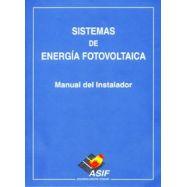 SISITEMAS DE ENERGIA FOTOVOLTAICA. Manual del Instalador.