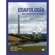 EDAFOLOGIA. Uso y Protección de Suelos - 3ª Edición