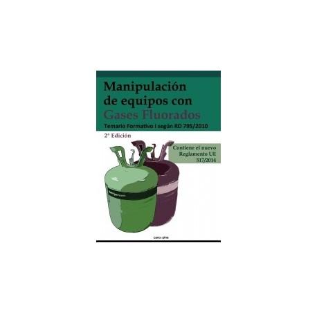 MANIPULACION DE EQUIPOS CON GASES FLUORADOS. Temario Formativo I - 2ª Edicióm