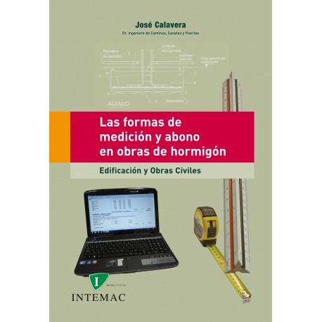 LAS FORMAS DE MEDICION Y ABONO EN OBRAS DE HORMIGON. Edificación y Obras Civiles