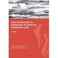 CURSO DE MANTENEDOR DE INSTALACIONES DE CALEFACCION, CLIMATIZACION Y ACS. - 4ª Edición