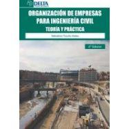 ORGANIZACION DE EMPRESAS PARA INGENIERIA CIVIL Teoría y Práctica - 6ª Edición