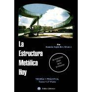 LA ESTRUCTURA METALICA HOY. Tomo 1-2ª Parte. Teorýa y Práctica