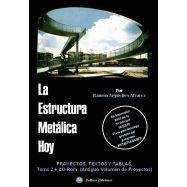 LA ESTRUCTURA METALICA HOY- Tomo II. Proyectos, Textos y Tablas (Incluye Volumen de Proyectos en CD-Rom) + Descarga gratuita de