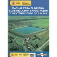 MANUAL PARA EL DISEÑO, CONSTRUCCION, EXPLOTACION Y MANTENIMIENTO DE BALSAS