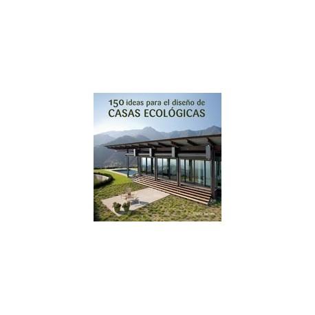 Libro 150 ideas para el dise o de casas ecologicas for Diseno de casas online