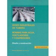 REDES INDUSTRIALES DE TUBERIA. Bombas para Agua, Ventiladores y compresores